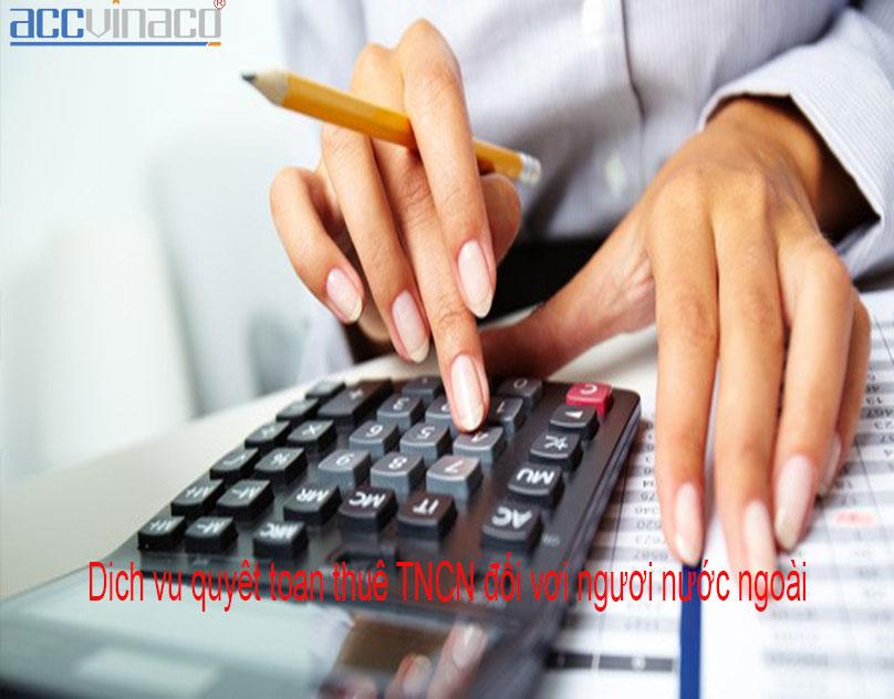 Dịch vụ quyết toán thuế TNCN đối với người nước ngoài